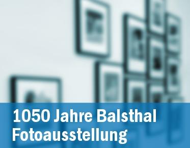 """Fotoausstellung """"1050 Jahre Balsthal"""""""